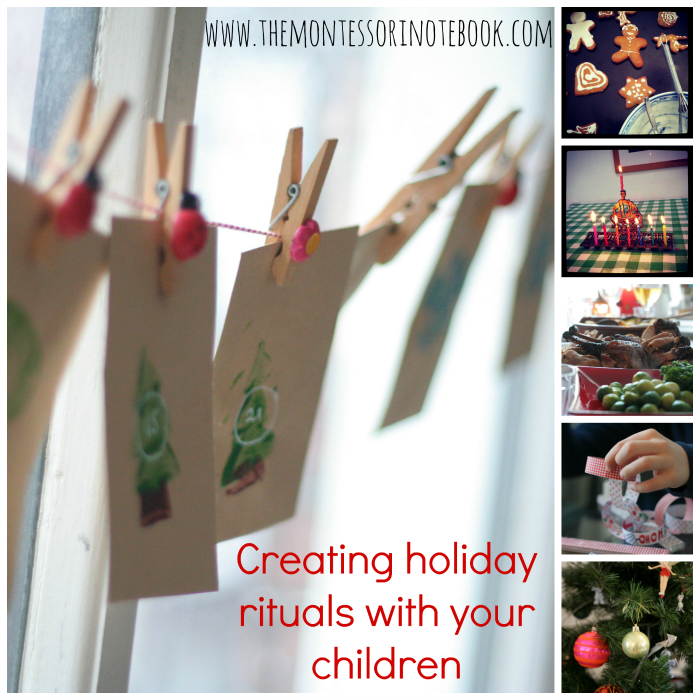 Creating holiday rituals with your children www.themontessorinotebook.com