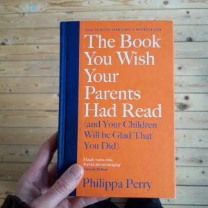 A book recommendation ?: The Book You Wish Your Parents Had Read (and Your Children Will be Glad That You Did) by Philippa Perry